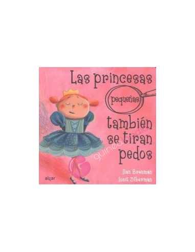 Las princesas pequeñas también se...